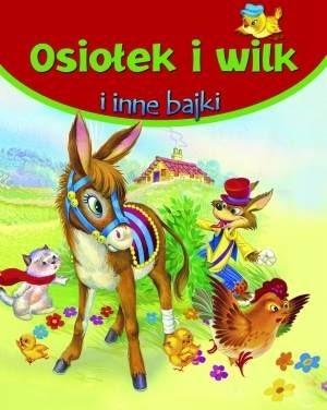 Okładka książki Osiołek i wilk i inne bajki