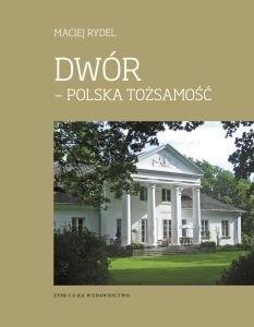 Okładka książki Dwór. Polska tożsamość