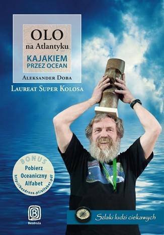 Okładka książki Olo na Atlantyku. Kajakiem przez ocean