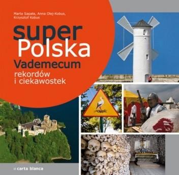 Okładka książki Super Polska. Vademecum rekordów i ciekawostek