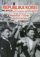 Republika Korei. Zarys ewolucji systemu politycznego.