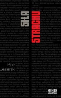 Okładka książki Siła strachu. Wpływ Apokalipsy i lęków zimnowojennych na wybrane nurty kultury popularnej