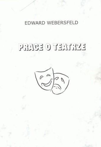 Okładka książki Prace o teatrze