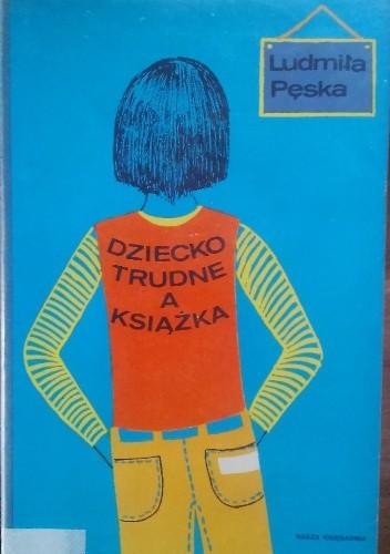 Okładka książki Dziecko trudne a książka