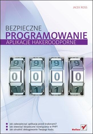 Okładka książki Bezpieczne programowanie. Aplikacje hakeroodporne