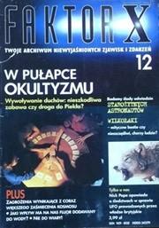 Okładka książki Faktor X Twoje archiwum niewyjaśnionych zjawisk i zdarzeń, nr 12