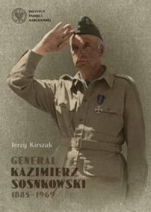 Okładka książki Generał Kazimierz Sosnkowski 1885-1969