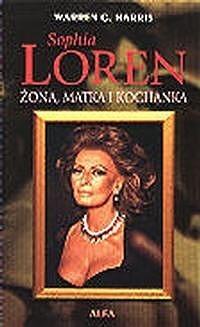 Okładka książki Sophia Loren. Żona, matka i kochanka