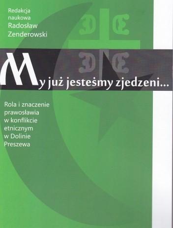 Okładka książki My już jesteœmy zjedzeni... Rola i znaczenie prawosławia w konflikcie etnicznym w Dolinie Preszewa