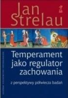Temperament jako regulator zachowania. Z perspektywy półwiecza badań