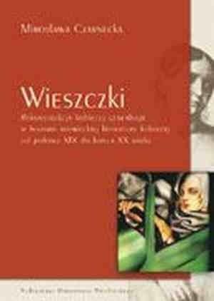 Okładka książki Wieszczki. Rekonstrukcja kobiecej genealogii w historii niemieckiej literatury kobiecej od połowy XIX do końca XX wieku