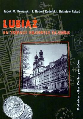 Okładka książki Lubiąż. Na tropach wojennych tajemnic