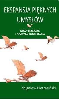 Okładka książki Ekspansja pięknych umysłów: Nowy renesans i ożywcza autokreacja