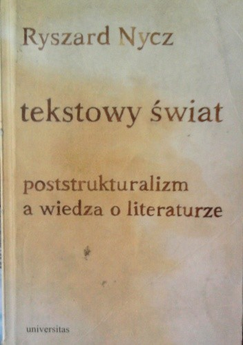 Okładka książki Tekstowy świat. Poststrukturalizm a wiedza o literaturze