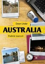 Okładka książki Down Under. Australia - podróż marzeń