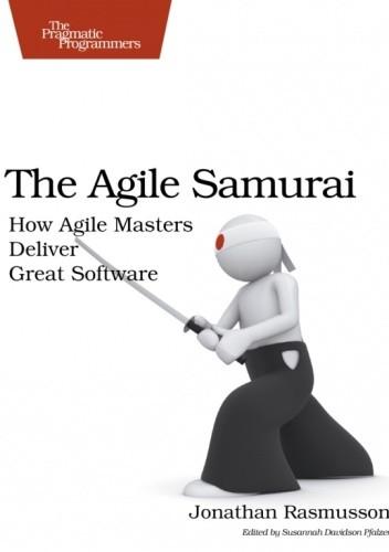 Okładka książki The Agile Samurai: How Agile Masters Deliver Great Software