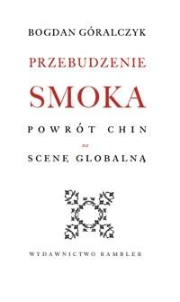 Okładka książki Przebudzenie smoka. Powrót Chin na scenę globalną