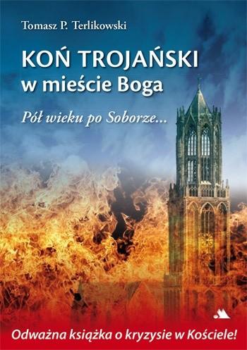 Okładka książki Koń trojański w mieście Boga. Pół wieku po Soborze...
