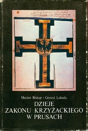 Okładka książki Dzieje Zakonu Krzyżackiego w Prusach