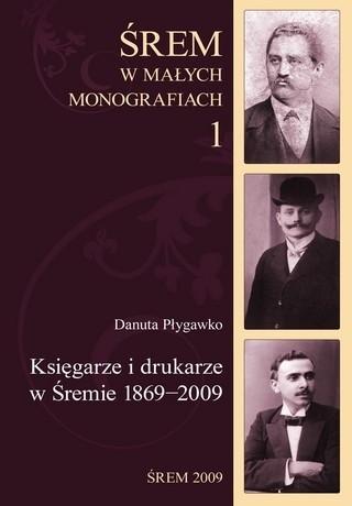Okładka książki Księgarze i drukarze w Śremie 1869-2009