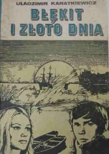 Okładka książki Błękit i złoto dnia