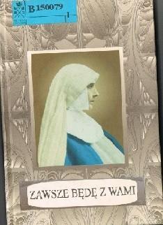 Okładka książki Zawsze będę z wami. Myśli i modlitwy błogosławionej Matki Marceliny Darowskiej