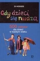 Okładka książki Gdy dzieci się nudzą. 500 zabaw dla dzieci w każdym wieku