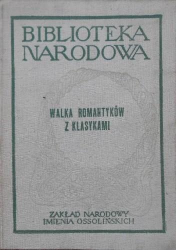 Okładka książki Walka romantyków z klasykami