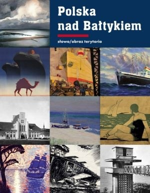 Okładka książki Polska nad Bałtykiem. Konstruowanie identyfikacji kulturowej państwa nad morzem 1918–1939