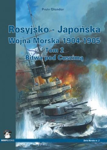 Okładka książki Rosyjsko - Japońska Wojna Morska 1904-1905. Tom 2