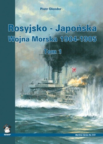 Okładka książki Rosyjsko - Japońska Wojna Morska 1904-1905. Tom 1
