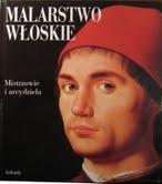 Okładka książki Malarstwo włoskie: mistrzowie i arcydzieła
