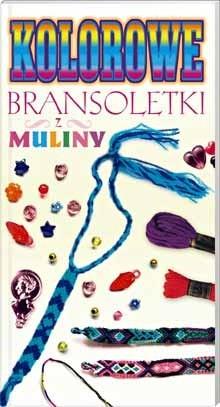 Okładka książki Kolorowe bransoletki z muliny