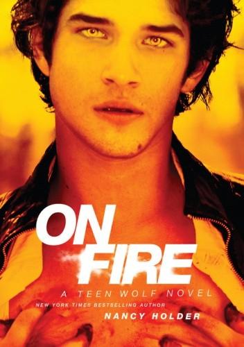 Okładka książki On Fire: A Teen Wolf Novel