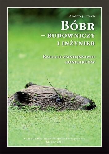 Okładka książki Bóbr - budowniczy i inżynier