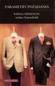 Okładka książki Parametry pożądania. Kultura odmieńców wobec homofobii