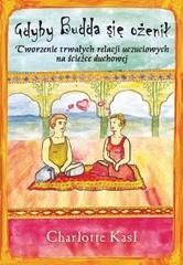 Okładka książki Gdyby Budda się ożenił Tworzenie trwałych relacji uczuciowych na ścieżce