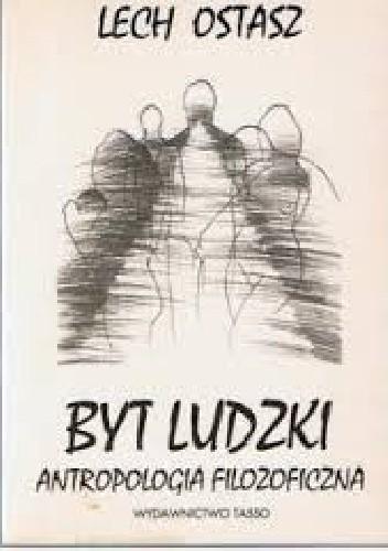Okładka książki Byt ludzki: antropologia filozoficzna