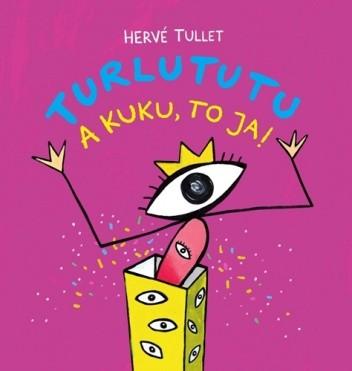 Okładka książki Turlututu. A kuku, to ja!