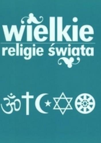 Okładka książki Wielkie religie świata