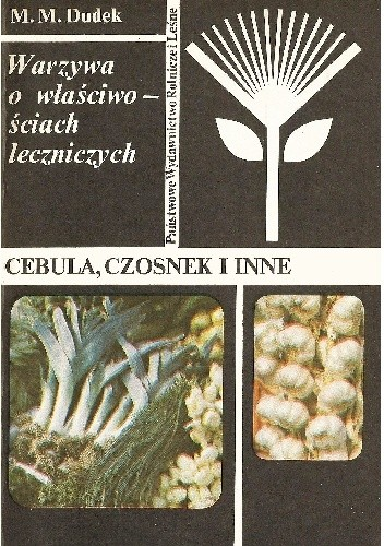 Okładka książki Warzywa o właściwościach leczniczych. Cebula, czosnek i inne