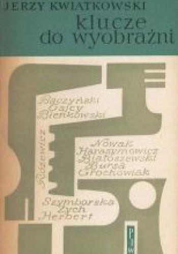 Okładka książki Klucze do wyobraźni. Szkice o poetach współczesnych
