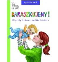 Okładka książki Baraszkujemy! 20 prostych zabaw z malutkim dzieckiem