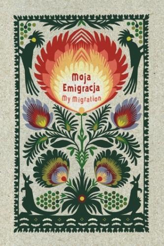 Okładka książki Moja Emigracja. My Migration