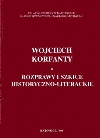 Okładka książki Wojciech Korfanty. Rozprawy i szkice historyczno-literackie