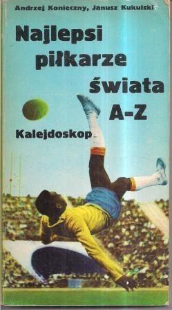 Okładka książki Najlepsi piłkarze świata A-Z. Kalejdoskop