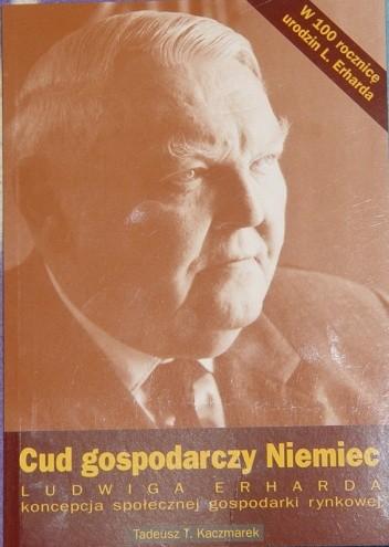 Okładka książki Cud gospodarczy Niemiec – Ludwiga Erharda koncepcja społecznej  gospodarki   rynkowej