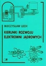 Okładka książki Kierunki Rozwoju Elektrowni Jądrowych