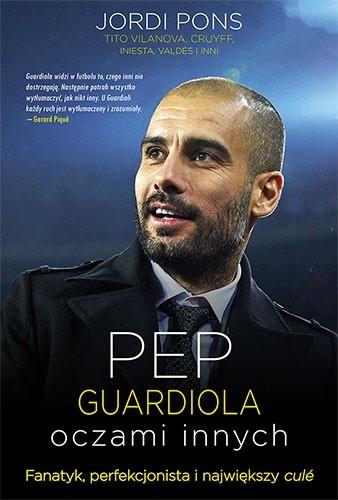Okładka książki Pep Guardiola. Oczami innych