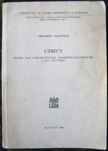 Okładka książki Uzbecy. Studia nad przeobrażeniami społeczno-kulturowymi w XIX i XX wieku